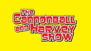 Cannonball and Harvey show